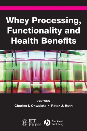 Whey Processing, Functionality and Health Benefits (081380387X) cover image