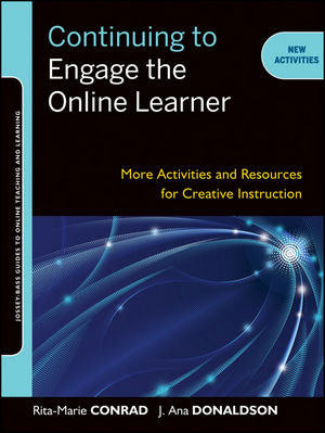 Continuing to Engage the Online Learner: More Activities and Resources for Creative Instruction (111800017X) cover image