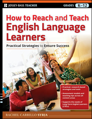 How to Reach and Teach English Language Learners: Practical Strategies to Ensure Success (111809817X) cover image