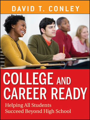 Book Cover Image for College and Career Ready: Helping All Students Succeed Beyond High School