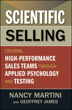 Scientific Selling: Creating High Performance Sales Teams through Applied Psychology and Testing (111816797X) cover image