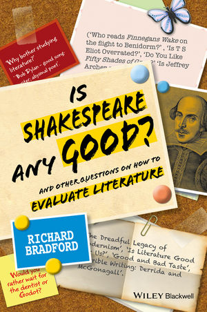 Is Shakespeare any Good?: And Other Questions on How to Evaluate Literature (111821997X) cover image