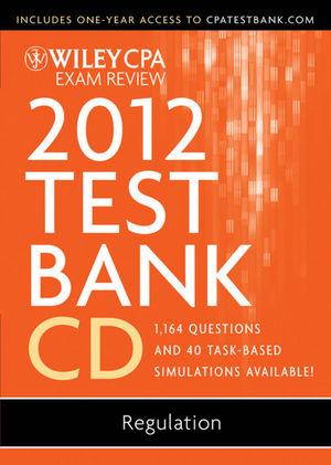 Wiley CPA Exam Review 2012 Test Bank 1 Year Access, Regulation 1.1