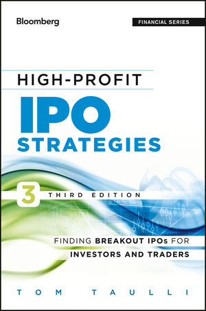 High-Profit IPO Strategies: Finding Breakout IPOs for Investors and Traders, 3rd Edition (111841697X) cover image