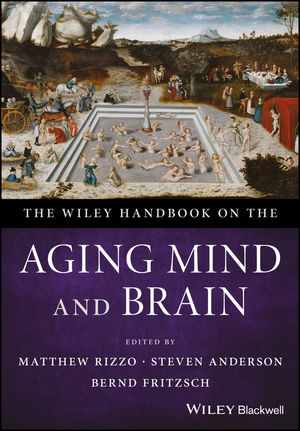 The Wiley Handbook On The Aging Mind And Brain Wiley