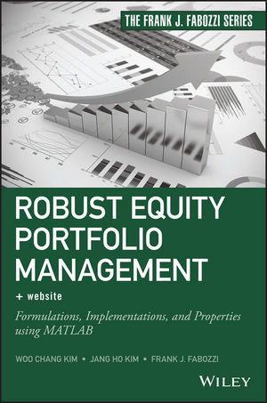 Robust Equity Portfolio Management: Formulations, Implementations, and Properties using MATLAB (111879737X) cover image