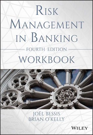 Risk Management in Banking - Workbook, 4th Edition