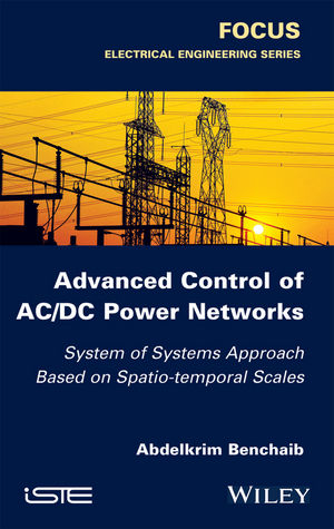 Advanced Control of AC / DC Power Networks: System of Systems Approach Based on Spatio-temporal Scales (111913577X) cover image
