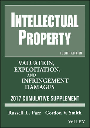 Intellectual Property: Valuation, Exploitation, and Infringement Damages, 2017 Cumulative Supplement, 4th Edition (111934137X) cover image