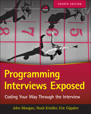 Programming Interviews Exposed: Coding Your Way Through the Interview, 4th Edition