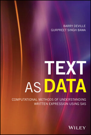 Text as Data: Computational Methods of Understanding Written Expression Using SAS