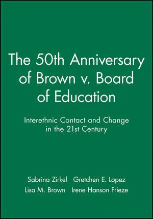 The 50th Anniversary of Brown v. Board of Education: Interethnic Contact and Change in the 21st Century (140512007X) cover image