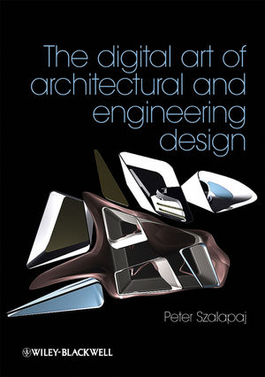 The Digital Art of Architectural and Engineering Design