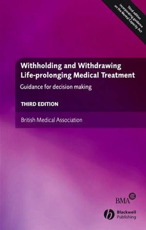 Withholding and Withdrawing Life-prolonging Medical Treatment, 3rd Edition (140515957X) cover image