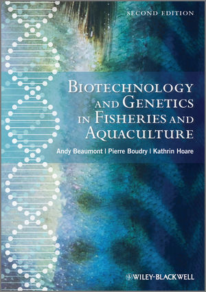Biotechnology and Genetics in Fisheries and Aquaculture, 2nd Edition