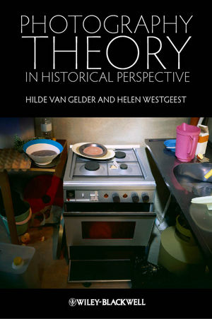 Photography Theory in Historical Perspective (140519197X) cover image