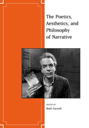 The Poetics, Aesthetics, and Philosophy of Narrative (140519457X) cover image