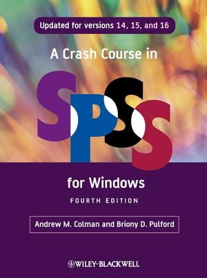 A Crash Course in SPSS for Windows: Updated for Versions 14, 15, and 16 , 4th Edition (144435647X) cover image