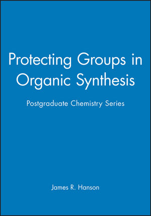 Protecting Groups in Organic Synthesis: Postgraduate Chemistry Series (185075957X) cover image