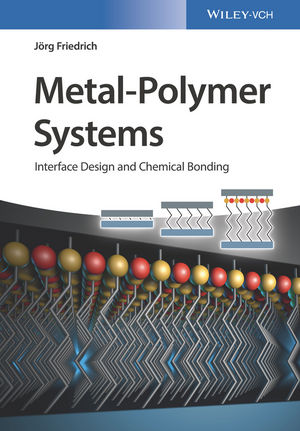 Metal-Polymer Systems: Interface Design and Chemical Bonding