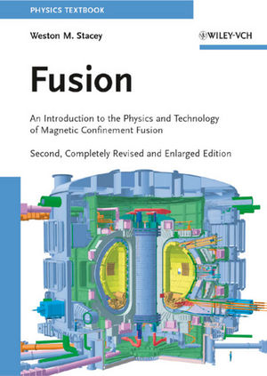 Fusion: An Introduction to the Physics and Technology of Magnetic Confinement Fusion, 2nd Edition (352740967X) cover image