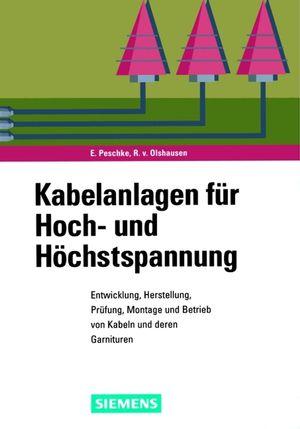 Kabelanlagen für Hoch- und Höchstspannung: Entwicklung, Herstellung, Prüfung, Montage und Betrieb von Kabeln und deren Garnituren