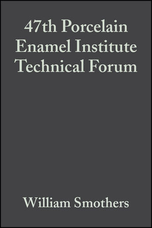 47th Porcelain Enamel Institute Technical Forum, Volume 7, Issue 5/6