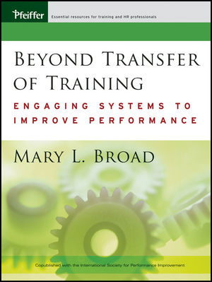 Beyond Transfer of Training: Engaging Systems to Improve Performance (0470448180) cover image
