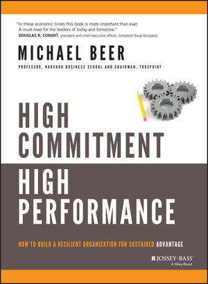 High Commitment High Performance: How to Build A Resilient Organization for Sustained Advantage (0470486880) cover image