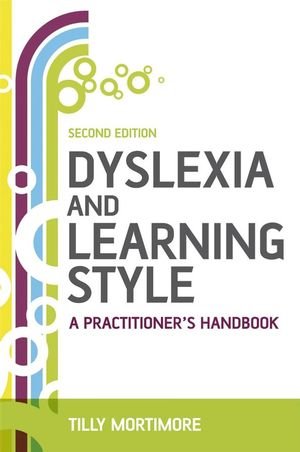 Dyslexia and Learning Style: A Practitioner