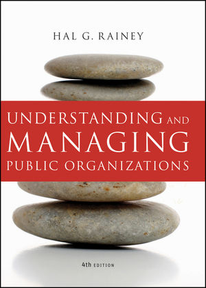 Understanding and Managing Public Organizations, 4th Edition (0470528680) cover image