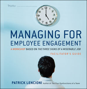Managing for Employee Engagement: A Workshop Based on The Truth About Employee Engagement Facilitator's Guide Set