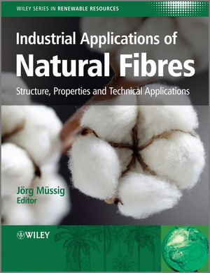 Industrial Applications of Natural Fibres: Structure, Properties and Technical Applications