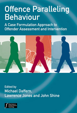 Offence Paralleling Behaviour: A Case Formulation Approach to Offender Assessment and Intervention (0470744480) cover image