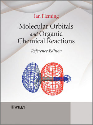 Molecular Orbitals and Organic Chemical Reactions: Reference Edition (0470746580) cover image