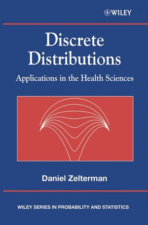 Discrete Distributions: Applications in the Health Sciences
