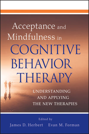 Acceptance and Mindfulness in Cognitive Behavior Therapy: Understanding and Applying the New Therapies (0470912480) cover image