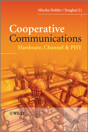 Cooperative Communications: Hardware, Channel and PHY (0470997680) cover image