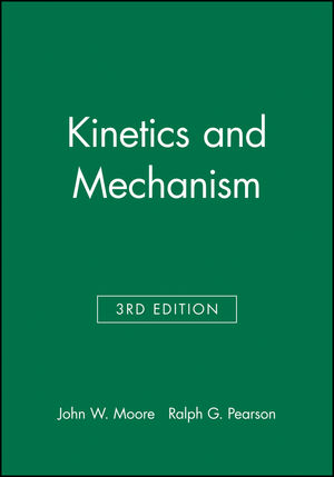 Kinetics and Mechanism, 3rd Edition