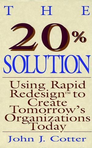 The 20% Solution: Using Rapid Redesign to Create Tomorrow
