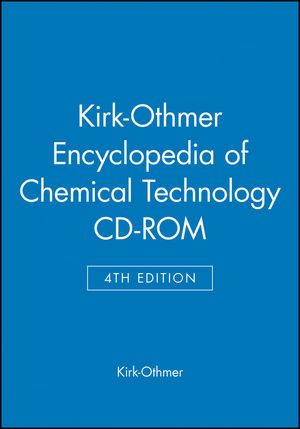 Kirk-Othmer Encyclopedia of Chemical Technology, CD-ROM, 4th Edition