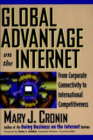 Global Advantage on the Internet: From Corporate Connectivity to International Competitiveness