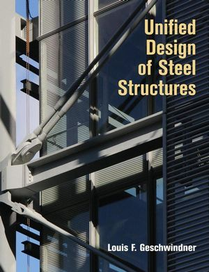 Unified Design of Steel Structures, 1st Edition (0471475580) cover image