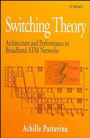 Switching Theory, Architectures and Performance in Broadband ATM Networks (0471963380) cover image
