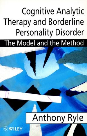Cognitive Analytic Therapy and Borderline Personality Disorder: The Model and the Method (0471976180) cover image
