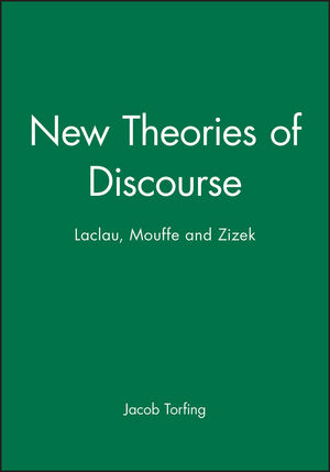 New Theories of Discourse: Laclau, Mouffe and Zizek