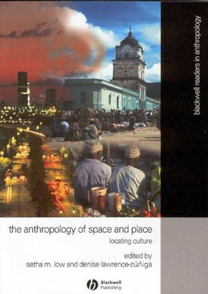Anthropology of Space and Place: Locating Culture (0631228780) cover image