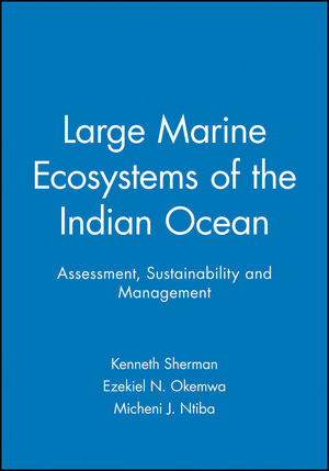 Large Marine Ecosystems of the Indian Ocean: Assessment, Sustainability and Management