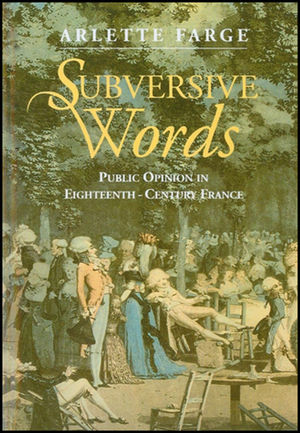 Subversive Words: Public Opinion in Eighteenth-Century France