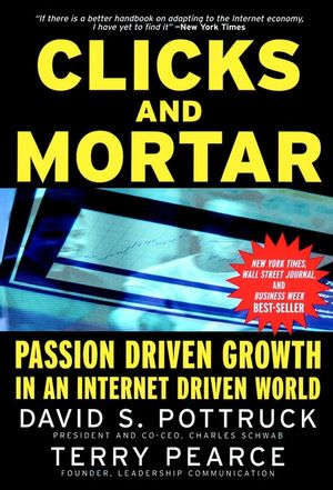 Clicks and Mortar: Passion Driven Growth in an Internet Driven World (0787956880) cover image